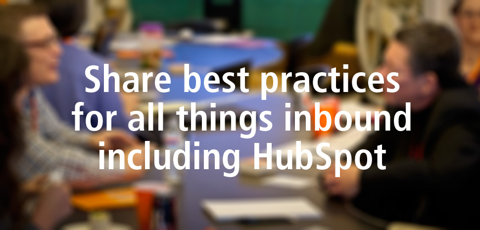 Share best practices for all things inbound including HubSpot